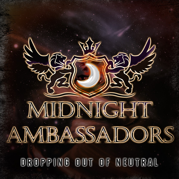 Midnight Ambassadors | Dropping Out Of Neutral